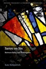 Sartre on Sin (Oxford Theology and Religion Monographs)
