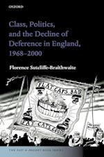 Class, Politics, and the Decline of Deference in England, 1968-2000 (The Past and Present Book Series)