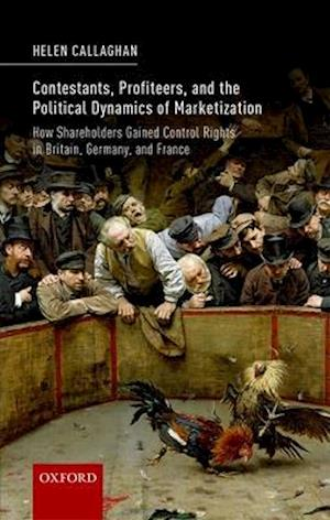 Contestants, Profiteers, and the Political Dynamics of Marketization