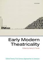 Early Modern Theatricality (Oxford Twenty-first Century Approaches to Literature)