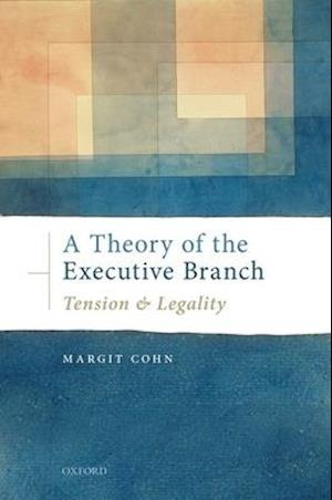 A Theory of the Executive Branch