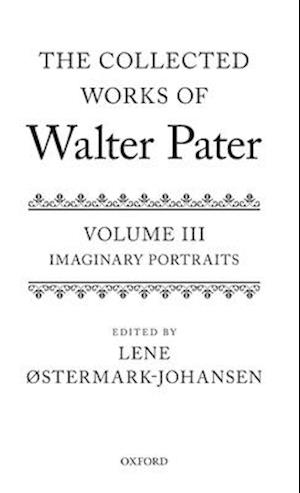 The Collected Works of Walter Pater: Imaginary Portraits