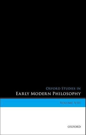 Oxford Studies in Early Modern Philosophy, Volume VIII