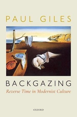 Backgazing: Reverse Time in Modernist Culture