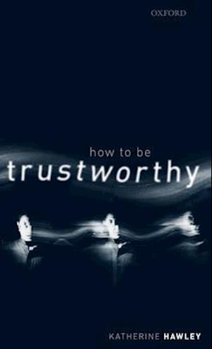 How To Be Trustworthy