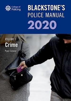 Blackstone's Police Manuals Volume 1: Crime 2020