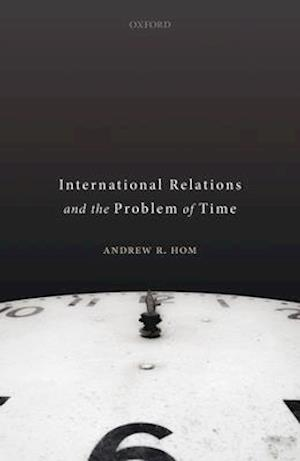 International Relations and the Problem of Time
