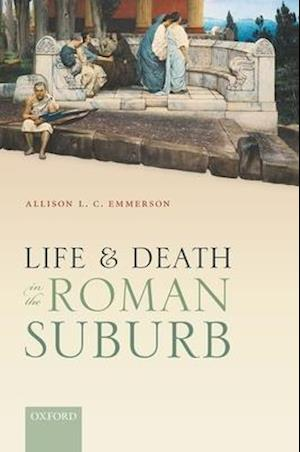 Life and Death in the Roman Suburb