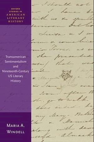 Transamerican Sentimentalism and Nineteenth-Century US Literary History