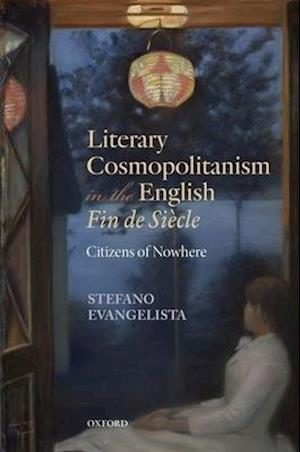 Literary Cosmopolitanism in the English Fin de Siecle