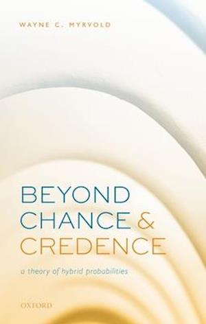 Beyond Chance and Credence