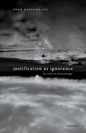 Justification as Ignorance