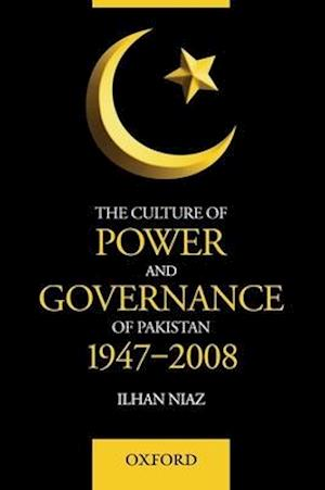 The Culture of Power and Governance of Pakistan