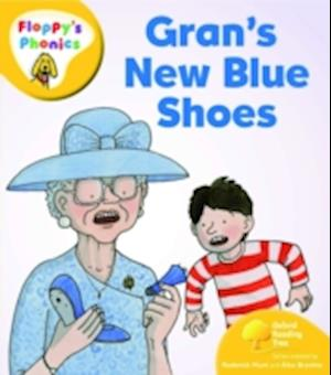 Oxford Reading Tree: Level 5: Floppy's Phonics: Gran's New Blue Shoes