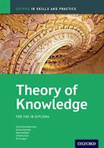 Theory of Knowledge Skills and Practice: Oxford IB Diploma Programme