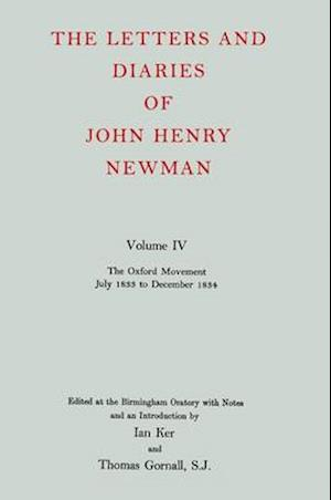 The Letters and Diaries of John Henry Newman: Volume IV: The Oxford Movement, July 1833 to December 1834