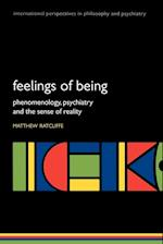 Feelings of Being: Phenomenology, Psychiatry and the Sense of Reality