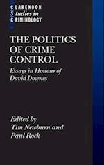 The Politics of Crime Control (Clarendon Studies in Criminology)
