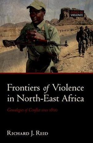 Frontiers of Violence in North-East Africa