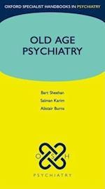 Old Age Psychiatry (Oxford Specialist Handbooks in Psychiatry)