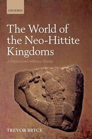 The World of the Neo-Hittite Kingdoms