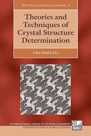 Theories and Techniques of Crystal Structure Determination