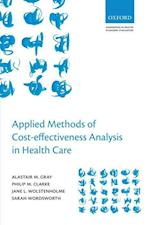 Applied Methods of Cost-effectiveness Analysis in Healthcare (Handbooks in Health Economic Evaluation, nr. 3)