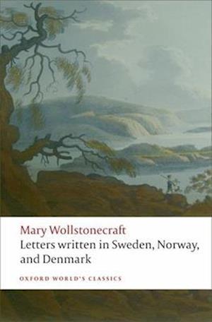 Bog, paperback Letters Written in Sweden, Norway, and Denmark af Jon Mee, Mary Wollstonecraft