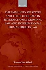 The Immunities of States and Their Officials in International Criminal Law
