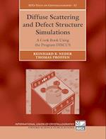 Diffuse Scattering and Defect Structure Simulations (International Union of Crystallography Texts on Crystallography, nr. 11)