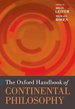 The Oxford Handbook of Continental Philosophy (Oxford Handbooks in Philosophy)