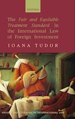 The Fair and Equitable Treatment Standard in the International Law of Foreign Investment (Oxford Monographs in International Law)