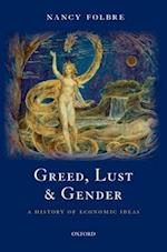 Greed, Lust & Gender