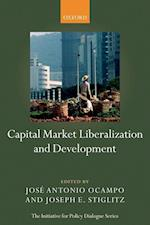 Capital Market Liberalization and Development (Initiative for Policy Dialogue)