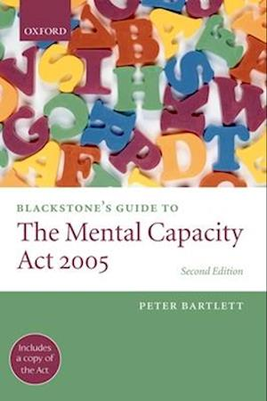 Blackstone's Guide to the Mental Capacity Act 2005