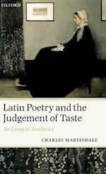 Latin Poetry and the Judgement of Taste: An Essay in Aesthetics