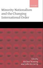 Minority Nationalism and the Changing International Order