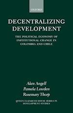 Decentralizing Development (Queen Elizabeth House Series in Development Studies Hardcover)