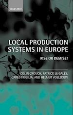 Local Production Systems in Europe ' Rise or Demise ? ' af Patrick Le Gales, Carlo/Helmut Trigilia/Voelzkow, Colin Crouch