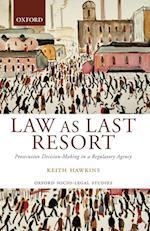 Law as Last Resort (Oxford Socio-Legal Studies)