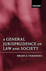 A General Jurisprudence of Law and Society (Oxford Socio-Legal Studies)