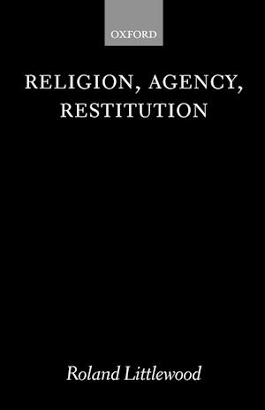 Religion, Agency, Restitution