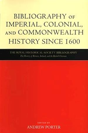 Bibliography of Imperial, Colonial, and Commonwealth History since 1600