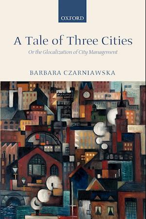 Bog paperback A Tale of Three Cities af Barbara Czarniawska
