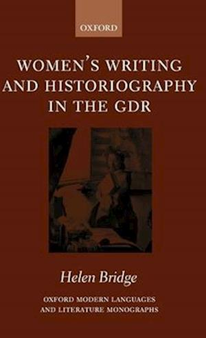 Women's Writing and Historiography in the Gdr