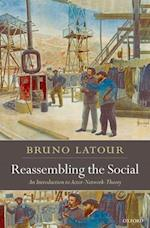 Reassembling the Social (Clarendon Lectures in Management Studies)