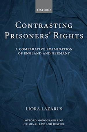 Contrasting Prisoners' Rights: A Comparative Examination of Germany and England
