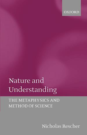 Nature and Understanding: The Metaphysics and Methods of Science