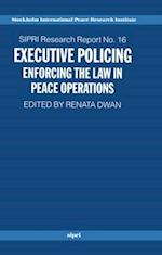 Executive Policing (Sipri Research Reports, nr. 16)