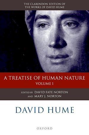 David Hume, Volume 1: A Treatise of Human Nature: Texts